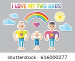 i love my two dads. gay family... | Shutterstock .eps vector #616000277