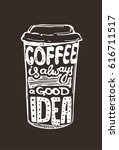 coffee is a always good idea. | Shutterstock .eps vector #616711517
