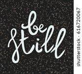 be still lettering phrase. hand ... | Shutterstock .eps vector #616720067