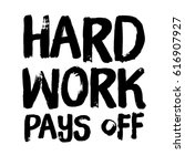 quote on white   hard work pays ... | Shutterstock . vector #616907927