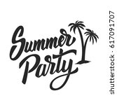 summer party. hand drawn... | Shutterstock .eps vector #617091707