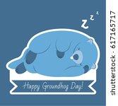 happy groundhog day typography... | Shutterstock . vector #617165717