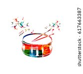 colorful drum with music notes... | Shutterstock .eps vector #617663387