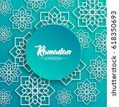ramadan kareem beautiful... | Shutterstock .eps vector #618350693