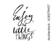 enjoy the little things. hand... | Shutterstock .eps vector #618379457