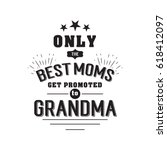 only the best moms get promoted ...   Shutterstock .eps vector #618412097