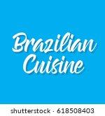 brazilian cuisine  text design. ...   Shutterstock .eps vector #618508403