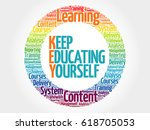 keep educating yourself circle... | Shutterstock . vector #618705053