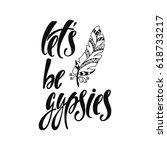 let be gypsies. inspirational... | Shutterstock .eps vector #618733217