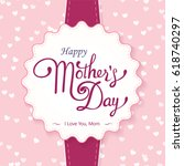 happy mother's day hand drawn... | Shutterstock .eps vector #618740297