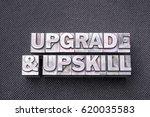 upgrade and upskill phrase made ... | Shutterstock . vector #620035583