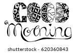 good morning   zentangle... | Shutterstock .eps vector #620360843