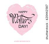 happy mother's day handwritten... | Shutterstock . vector #620442587