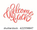 welcome back card. lettering. | Shutterstock .eps vector #622558847