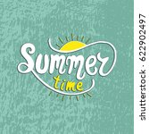 summer time. unique lettering... | Shutterstock .eps vector #622902497