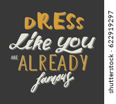 dress like you are already... | Shutterstock .eps vector #622919297