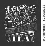 love you candy and green tea... | Shutterstock .eps vector #623060183