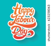 happy labour day greeting hand... | Shutterstock .eps vector #623258063