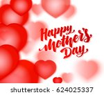 lettering happy mothers day... | Shutterstock .eps vector #624025337