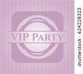 vip party badge with pink... | Shutterstock .eps vector #624228323