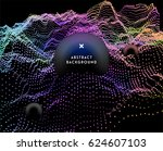 dynamic colorful particles. 3d... | Shutterstock .eps vector #624607103