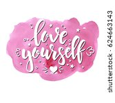 love yourself. hand drawn... | Shutterstock .eps vector #624663143