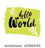 hello world. modern calligraphy ... | Shutterstock .eps vector #625863293