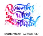 remember why you started. your... | Shutterstock . vector #626031737