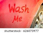 "dirty red car was written ""wash ... | Shutterstock . vector #626073977"