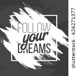 follow your dreams. hand drawn... | Shutterstock .eps vector #626271377