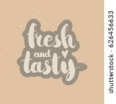 hand drawn phrase fresh and...   Shutterstock .eps vector #626456633
