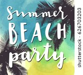 summer beach party. modern... | Shutterstock .eps vector #626703203