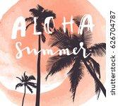 aloha summer. modern... | Shutterstock .eps vector #626704787