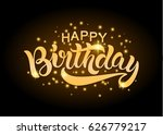 happy birthday lettering text... | Shutterstock .eps vector #626779217