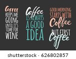 coffee keeps me going until it... | Shutterstock .eps vector #626802857