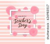 happy teacher's day poster....   Shutterstock .eps vector #626983517