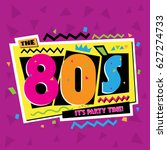 party time the 80 s style label....   Shutterstock .eps vector #627274733
