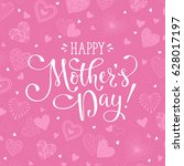 happy mothers day greeting card.... | Shutterstock .eps vector #628017197
