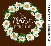 chamomile wreath with lettering.... | Shutterstock .eps vector #628519553
