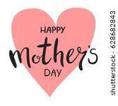 happy mother's day greeting... | Shutterstock .eps vector #628682843