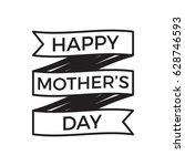 happy mothers day. vector... | Shutterstock .eps vector #628746593