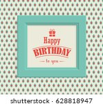 happy birthday greeting card in ... | Shutterstock .eps vector #628818947