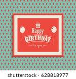 happy birthday greeting card in ... | Shutterstock .eps vector #628818977