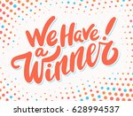 we have a winner  vector sign. | Shutterstock .eps vector #628994537