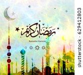 ramadan kareem with arabic... | Shutterstock .eps vector #629412803