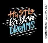 hustle for your dreams... | Shutterstock .eps vector #630297137