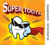 illustration of super tooth | Shutterstock .eps vector #630408443