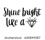 shine bright like a diamond... | Shutterstock .eps vector #630894587