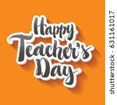 happy teachers day hand drawn... | Shutterstock .eps vector #631161017