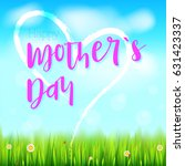 happy mother day. realistic... | Shutterstock .eps vector #631423337